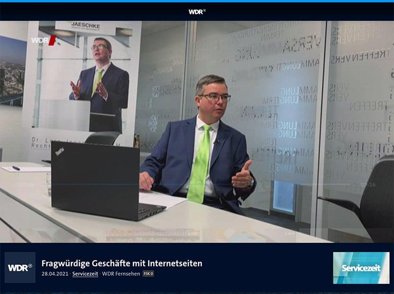 """Rechtsanwalt Dr. Lars Jaeschke, LL.M. - TV-Interview im WDR Fernsehen """"Fragwürdige Geschäfte mit Internetseiten"""" Servicezeit"""
